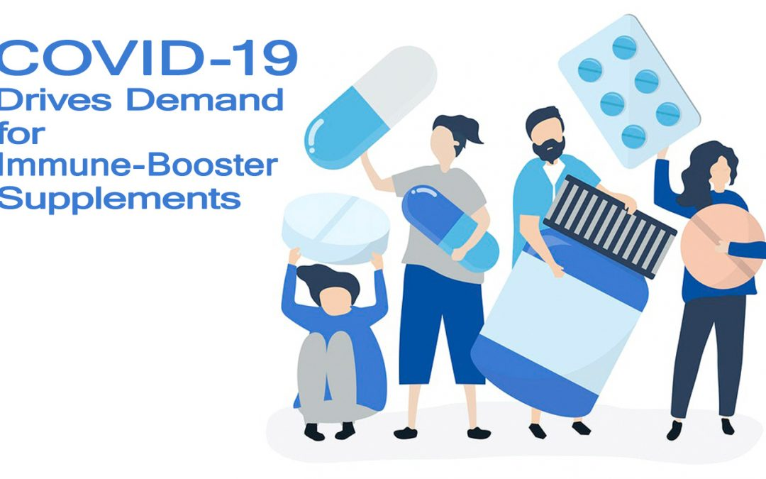 COVID-19 Drives Demand for Immune-Boosters